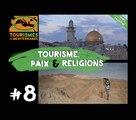 Tourismes de la Méditerranée - EP#8 - Paix et Religions | ISRAËL-PALESTINE-JORDANIE