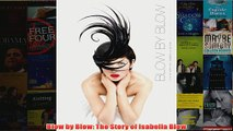 Blow by Blow The Story of Isabella Blow