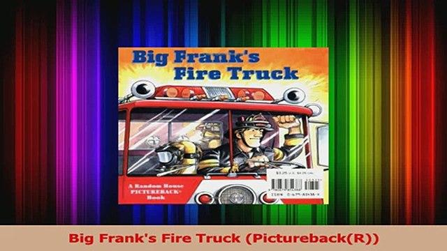 PDF Download  Big Franks Fire Truck PicturebackR PDF Online
