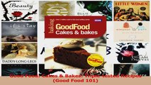PDF Download  Good Food Cakes  Bakes Tripletested Recipes Good Food 101 Download Online