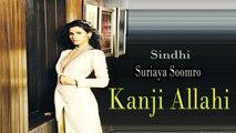Suriaya Soomro - Kanji Allahi