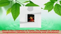 Read  John in the Company of Poets The Gospel in Literary Imagination Studies in Christianity EBooks Online
