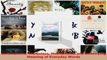 PDF Download  Consolations The Solace Nourishment and Underlying Meaning of Everyday Words PDF Online