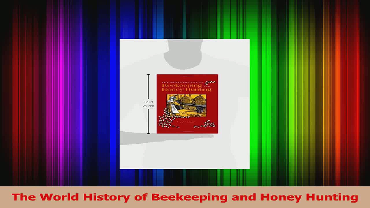 PDF Download  The World History of Beekeeping and Honey Hunting Read Full Ebook