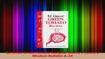 PDF Download  52 Great Green Tomato Recipes Storeys Country Wisdom Bulletin A24 PDF Full Ebook