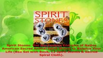 Download  Spirit Stones Use the Positive Energies of Native American Sacred Animal Spirit Stones to PDF Online