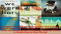 PDF Download  70 Napkin Folds and Table Decorations How to Create Special Napkin and Table Displays for Read Full Ebook