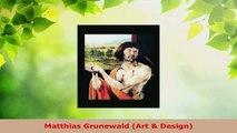 Read  Matthias Grunewald Art  Design EBooks Online