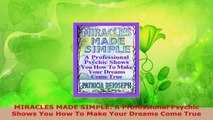 Read  MIRACLES MADE SIMPLE A Professional Psychic Shows You How To Make Your Dreams Come True PDF Free