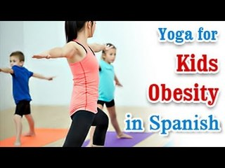 Yoga para la Obesidad Niños | Yoga for Kids Obesity | Natural Home Remedies for Obesity