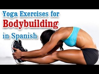 Ejercicios de Yoga para culturismo | Yoga For Bodybuilding | A Perfect Body, Treatment & Diet Tips