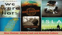 PDF Download  Nine Choices Johnny Cash and American Culture Download Online
