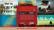 PDF Download  Lamborghini Supercars 50 Years From the Groundbreaking Miura to Todays Hypercars  Read Online