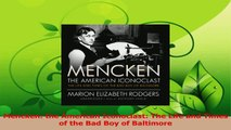 PDF Download  Mencken the American Iconoclast The Life and Times of the Bad Boy of Baltimore Download Full Ebook
