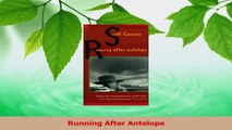 PDF Download  Running After Antelope Read Online