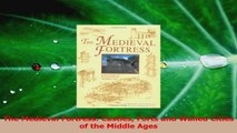 Download  The Medieval Fortress Castles Forts and Walled Cities of the Middle Ages PDF Free