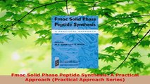 Read  Fmoc Solid Phase Peptide Synthesis A Practical Approach Practical Approach Series EBooks Online