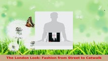 Download  The London Look Fashion from Street to Catwalk Ebook Free