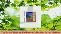 Read  The Eye of Duncan Phillips A Collection in the Making Ebook Free