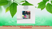 Download  Designing Your Fashion Portfolio From Concept to Presentation Ebook Free