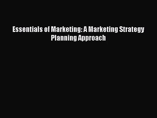 Essentials of Marketing: A Marketing Strategy Planning Approach [Download] Full Ebook