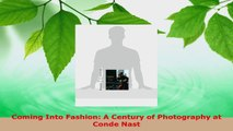 Download  Coming Into Fashion A Century of Photography at Conde Nast PDF Online