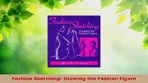 Read  Fashion Sketching Drawing the Fashion Figure EBooks Online