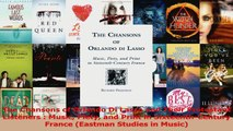 PDF Download  The Chansons of Orlando Di Lasso and Their Protestant Listeners  Music Piety and Print in PDF Online
