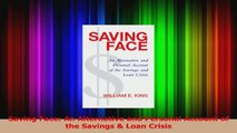 PDF Download  Saving Face An Alternative and Personal Account of the Savings  Loan Crisis Read Online