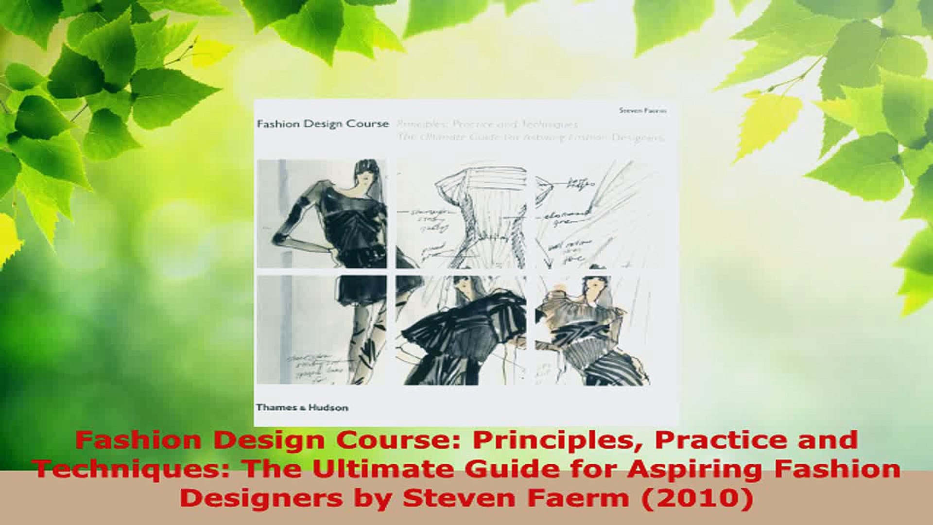 Read Fashion Design Course Principles Practice And Techniques The Ultimate Guide For Aspiring Ebook Free Video Dailymotion