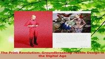 PDF Download  The Print Revolution Groundbreaking Textile Design in the Digital Age PDF Full Ebook