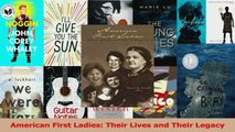PDF Download  American First Ladies Their Lives and Their Legacy PDF Online