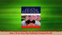 Read  We Are A House Divided It Is Not Enemies Who Taunt Me  It is You My Faithful Friend PDF Free