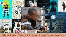 PDF Download  Black  Grey Tattoo 13 From Street Art to Fine Art Download Full Ebook