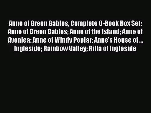 Anne of Green Gables Complete 8-Book Box Set: Anne of Green Gables Anne of the Island Anne