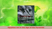 Read  Egyptian Art in the Age of the Pyramids EBooks Online
