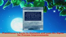 Download  Practitioners Guide to Statistics and Lean Six Sigma for Process Improvements PDF Free
