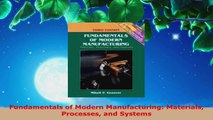 Download  Fundamentals of Modern Manufacturing Materials Processes and Systems Ebook Free