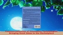 Read  Commercialization of Innovative Technologies Bringing Good Ideas to the Marketplace Ebook Free