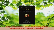 Read  Italy The Essential Guide to Viewing Italian Renaissance Art Art for Travellers PDF Free