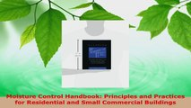 PDF Download  Moisture Control Handbook Principles and Practices for Residential and Small Commercial Read Online