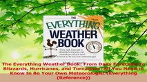 PDF Download  The Everything Weather Book From Daily Forecasts to Blizzards Hurricanes and Tornadoes Download Full Ebook