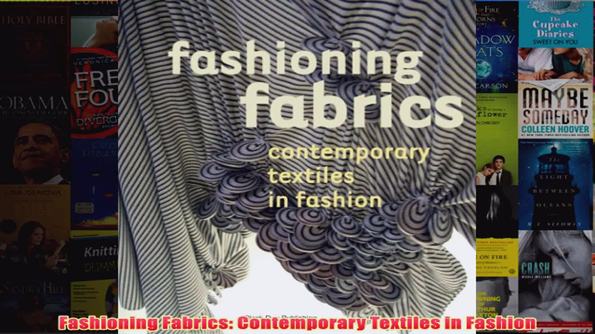 Fashioning Fabrics Contemporary Textiles in Fashion