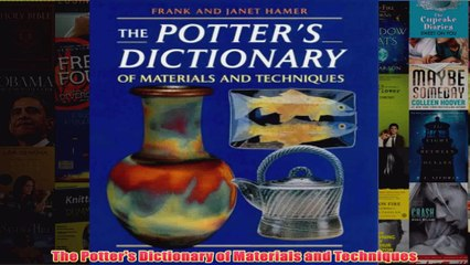 The Potters Dictionary of Materials and Techniques