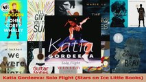 PDF Download  Katia Gordeeva Solo Flight Stars on Ice Little Books Download Online