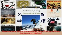 PDF Download  Backcountry Skiing Snoqualmie Pass Falcon Guides Backcountry Skiing Download Online