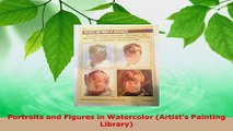Read  Portraits and Figures in Watercolor Artists Painting Library EBooks Online