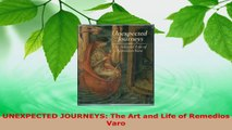 PDF Download  UNEXPECTED JOURNEYS The Art and Life of Remedios Varo Read Online