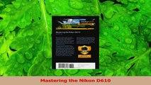 PDF Download  Mastering the Nikon D610 Read Full Ebook