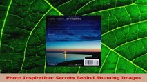 Download  Photo Inspiration Secrets Behind Stunning Images PDF Free